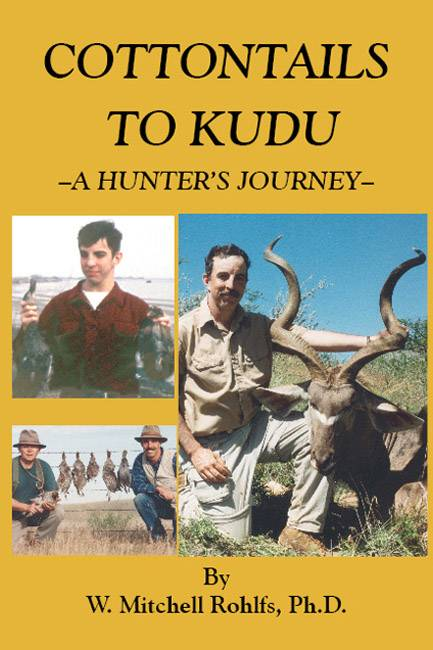 Cottontails To Kudu - A Hunter's Journey