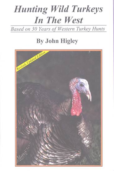 Hunting Wild Turkey in the West John Higley